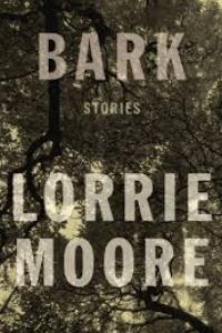 on Bark: Stories by Lorrie Moore
