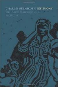 on Testimony: The United States (1885–1915): Recitative by Charles Reznikoff