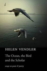 on The Ocean, the Bird and the Scholar by Helen Vendler