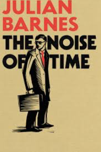 on The Noise of Time by Julian Barnes