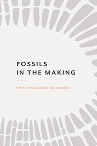 on Fossils in the Making by Kristin George Bagdanov