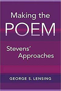 Parts of a Poet: Lensing's Stevens (on George S. Lensing's  Making the Poem: Stevens' Approaches)