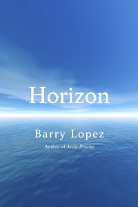 on Horizon by Barry Lopez