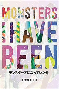 on Monsters I Have Been by Kenji C. Liu
